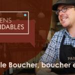 Épisode 2: Pascal le Boucher, boucher engagé!