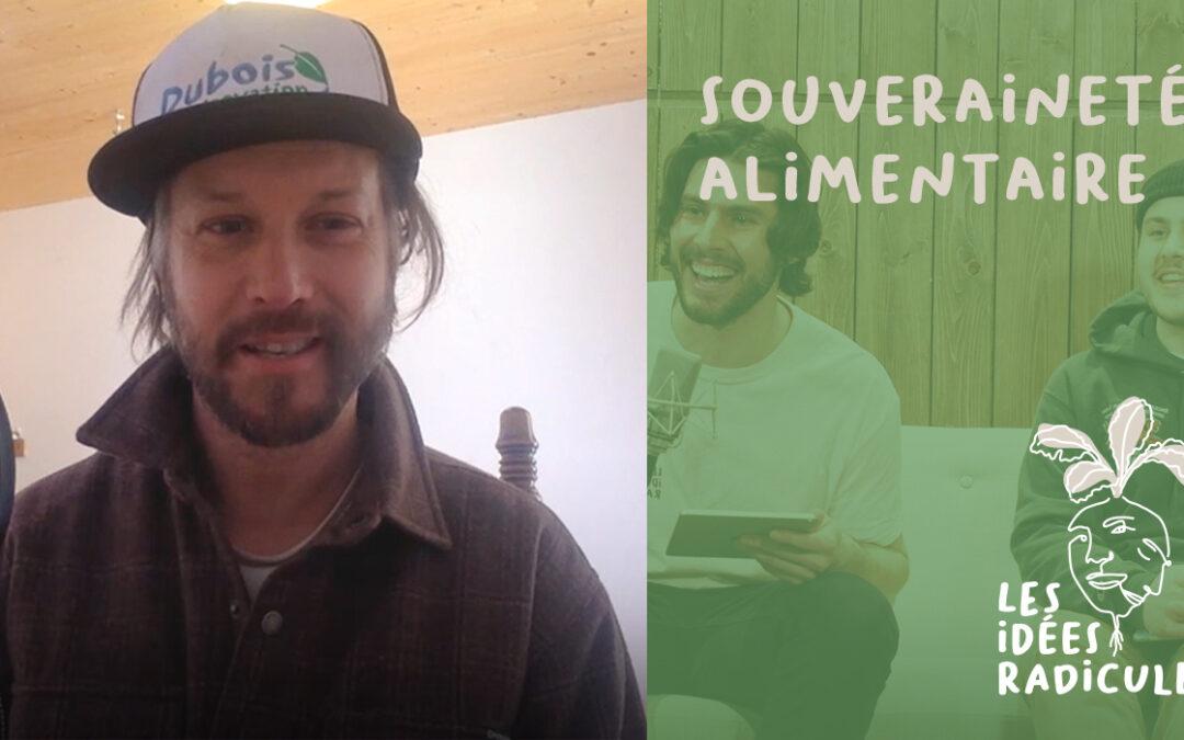 Épisode 4 – Souveraineté alimentaire (avec Jean-Martin Fortier!)