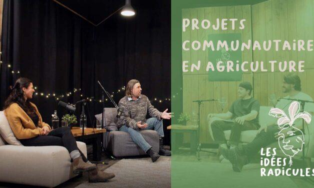 Épisode 9 – Projets communautaires en agriculture